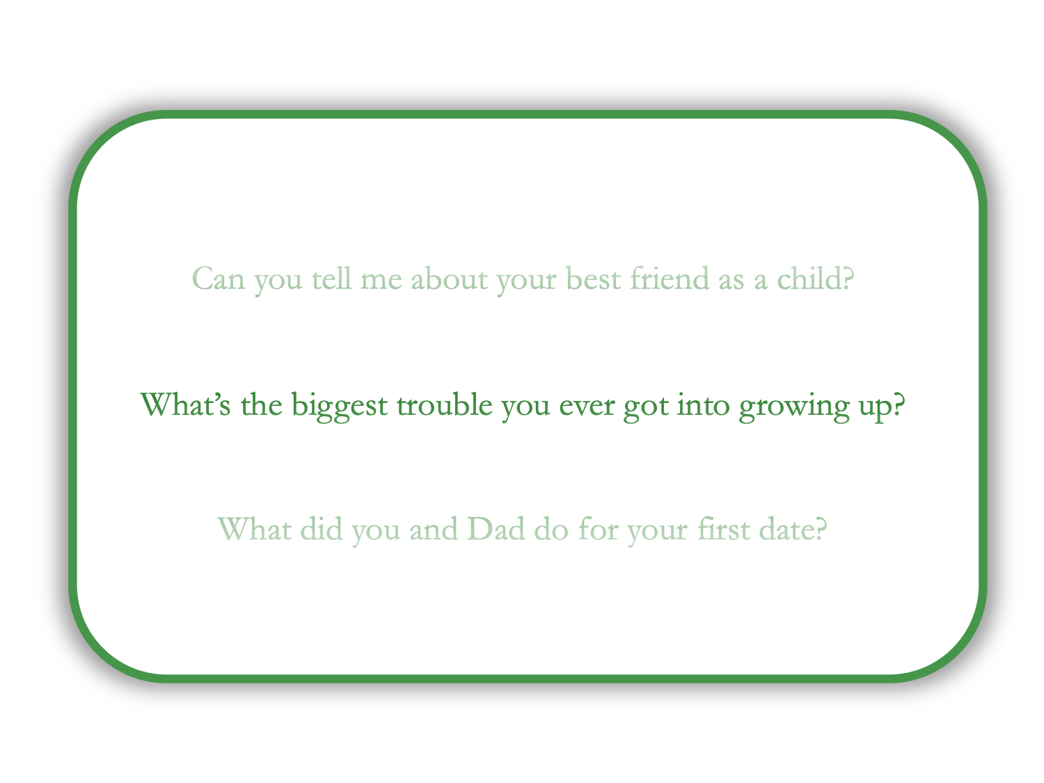 1: you choose questions - We send questions to your loved one.