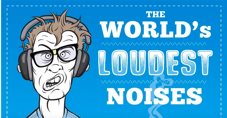 The World's Loudest Noises - An Audio Infographic