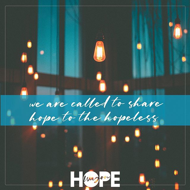 We believe we are called to bring HOPE to the HOPELESS