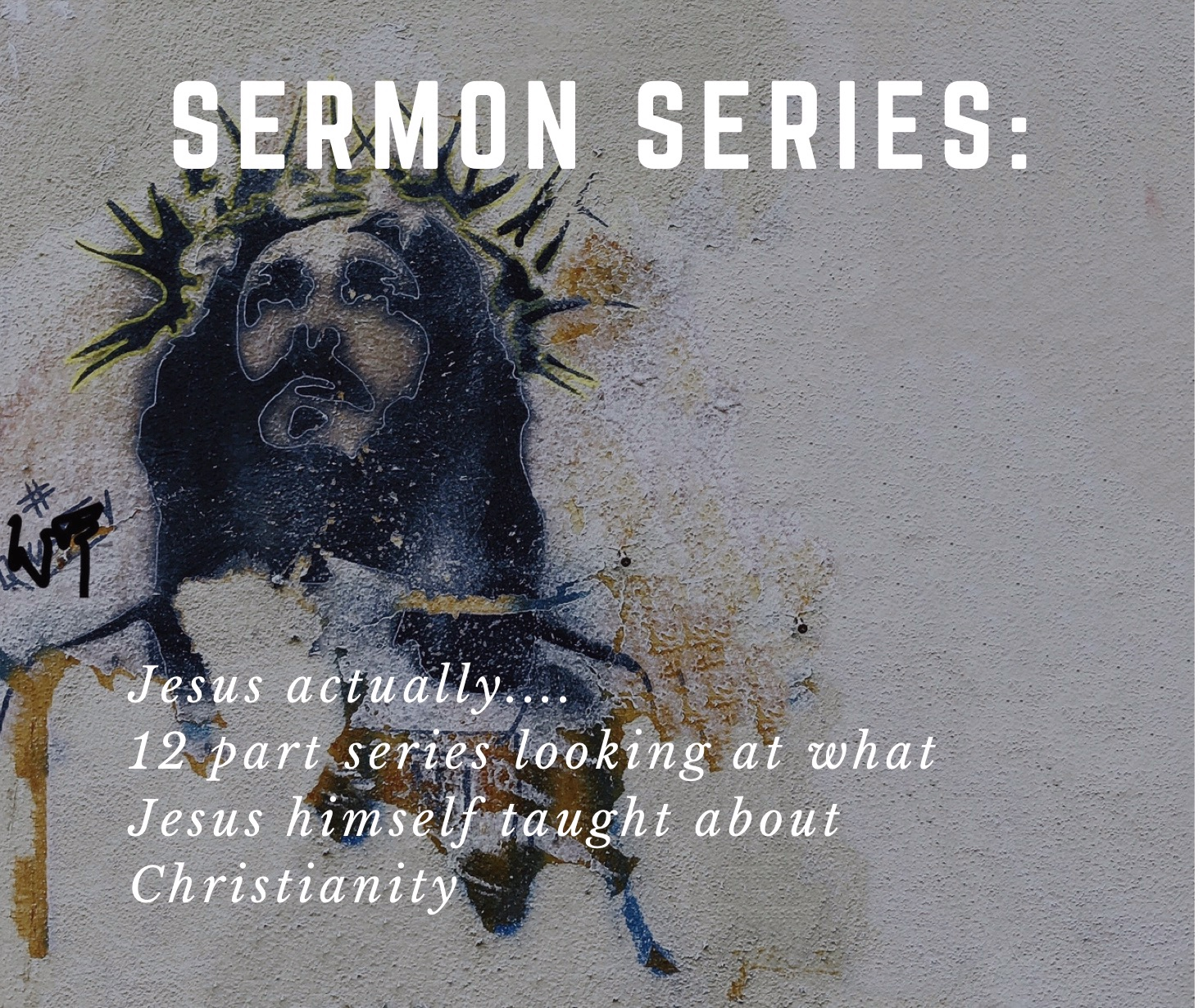 Sermon series Jesus actually.jpg
