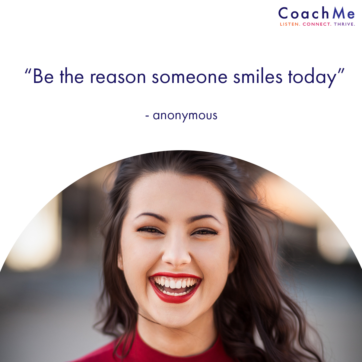 Coaching Quotations - Smile Today - Coaching Network - CoachMe Vancouver