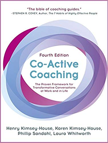 Co-Active Coaching, Fourth Edition - The Proven Framework for Transformative Conversations at Work and in Life