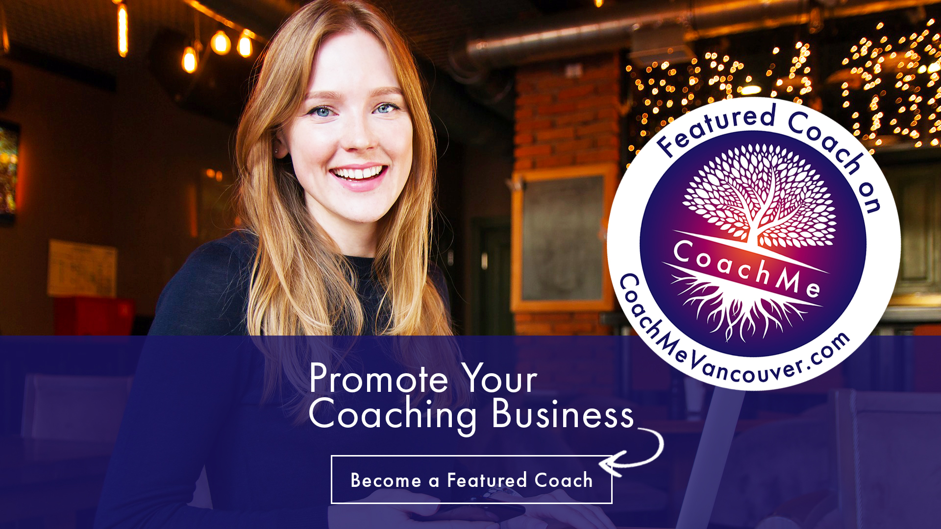 Certified Coaches - Market Your Coaching Business - Promotion For Coaches - CoachMe Vancouver