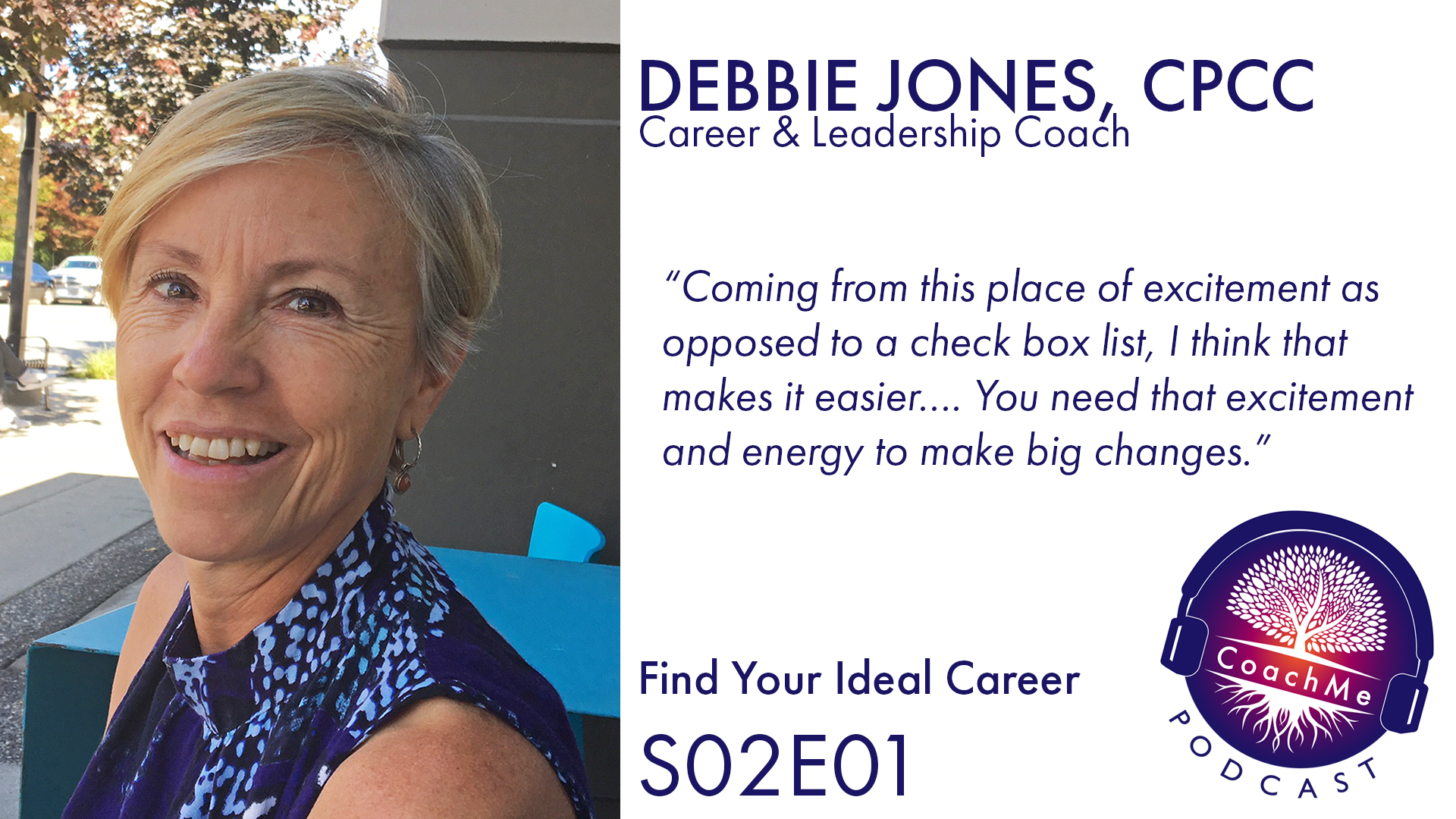 Find Your Ideal Career with Debbie Jones - Career and Leadership Coach - S02 E01 - CoachMe Vancouver Podcast