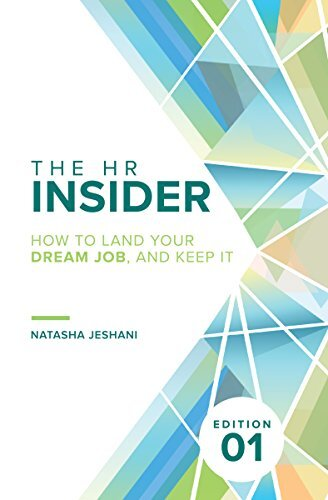 The HR Insider - How to Land Your Dream Job, and Keep It