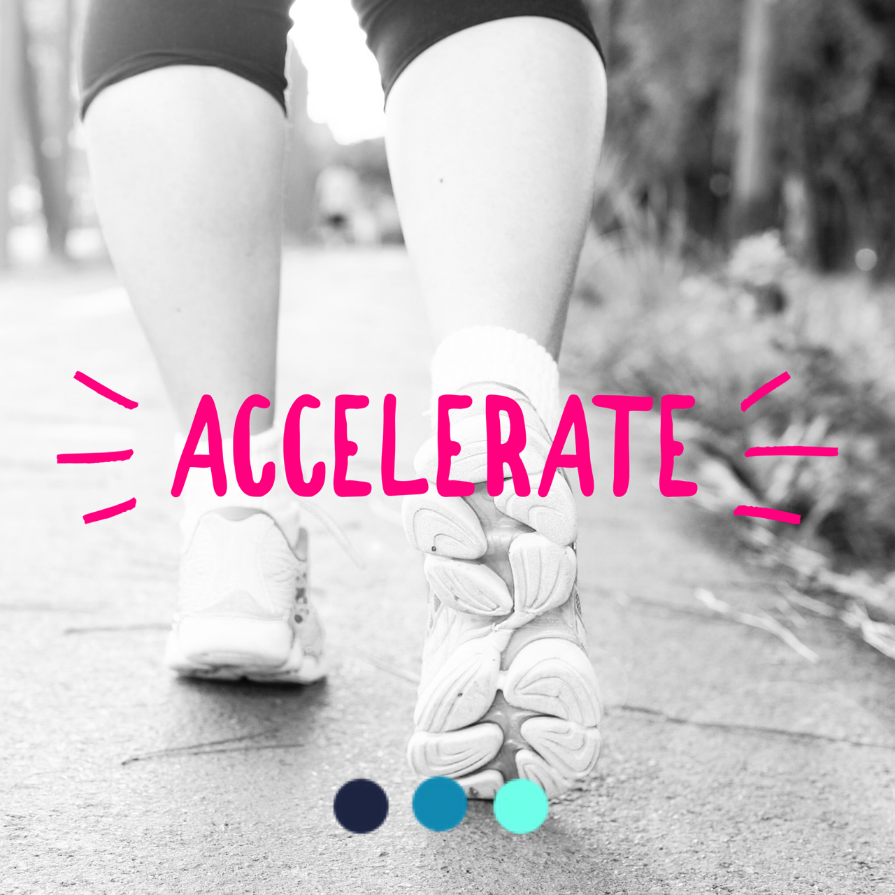 JUNE   In June, we will ask you to  ACCELERATE . A little faster. A little harder. A little extra effort. When you accelerate, you achieve great things.