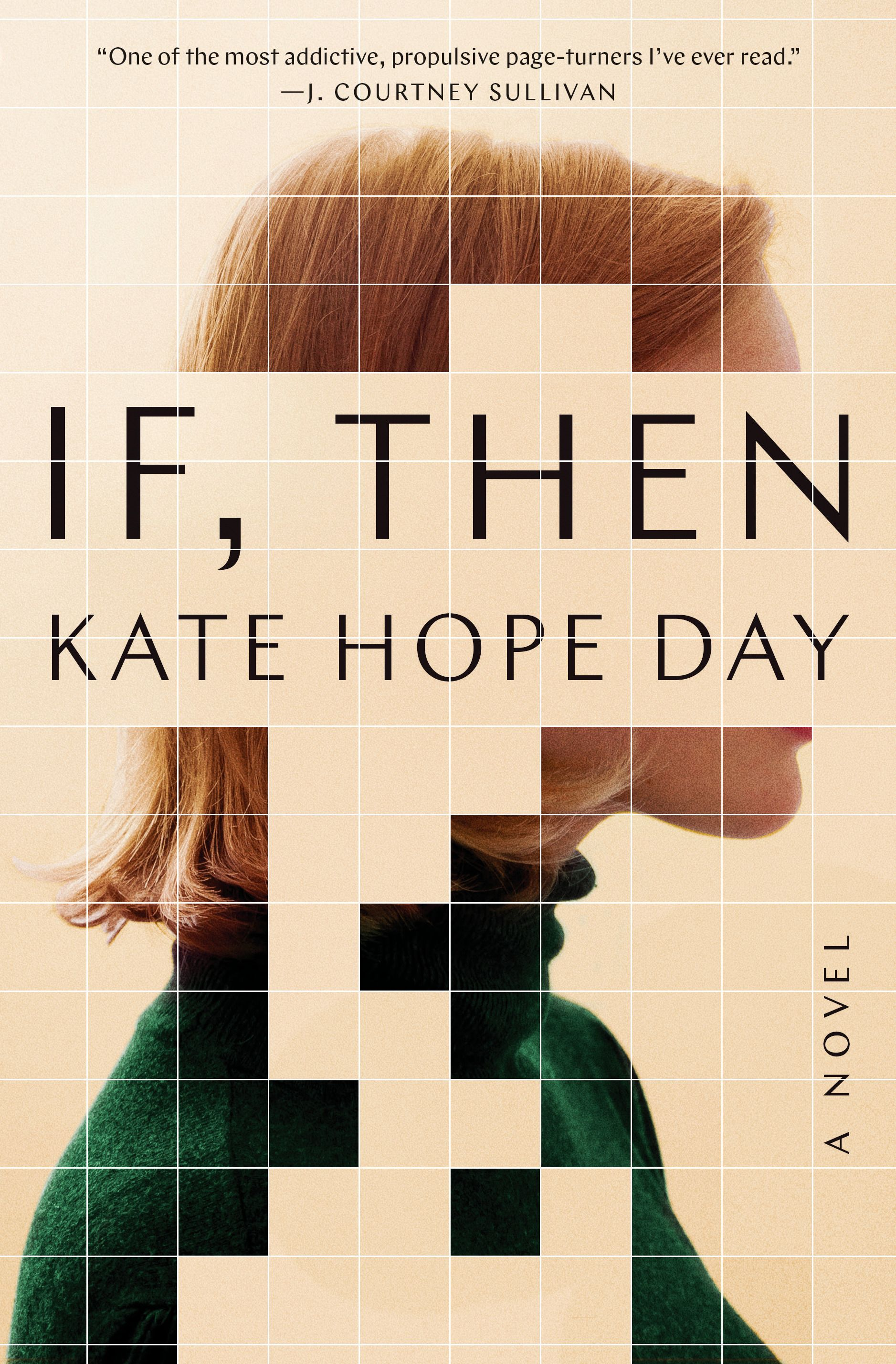 If, Then by Kate Hope Day - The residents of a sleepy mountain town are rocked by troubling visions of an alternate reality in this dazzling debut that combines the family-driven suspense of Celeste Ng's Little Fires Everywhere with the inventive storytelling of The Immortalists.In the quiet haven of Clearing, Oregon, four neighbors find their lives upended when they begin to see themselves in parallel realities. Ginny, a devoted surgeon whose work often takes precedence over her family, has a baffling vision of a beautiful co-worker in Ginny's own bed and begins to doubt the solidity of her marriage. Ginny's husband, Mark, a wildlife scientist, sees a vision that suggests impending devastation and grows increasingly paranoid, threatening the safety of his wife and son. Samara, a young woman desperately mourning the recent death of her mother and questioning why her father seems to be coping with such ease, witnesses an apparition of her mother healthy and vibrant and wonders about the secrets her parents may have kept from her. Cass, a brilliant scholar struggling with the demands of new motherhood, catches a glimpse of herself pregnant again, just as she's on the brink of returning to the project that could define her career.At first the visions are relatively benign, but they grow increasingly disturbing—and, in some cases, frightening. When a natural disaster threatens Clearing, it becomes obvious that the visions were not what they first seemed and that the town will never be the same.