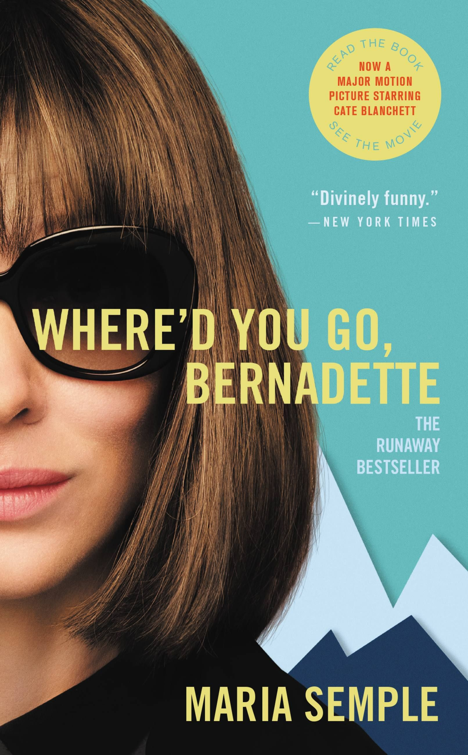 Where'd You Go Bernadette by Maria Semple - A misanthropic matriarch leaves her eccentric family in crisis when she mysteriously disappears in this whip-smart and