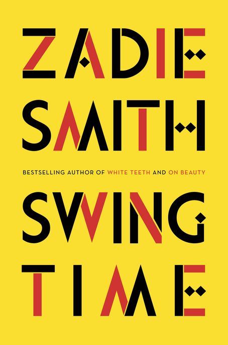 Swing Time by Zadie Smith - An ambitious, exuberant new novel moving from northwest London to West Africa, from the multi-award-winning author of White Teeth and On Beauty