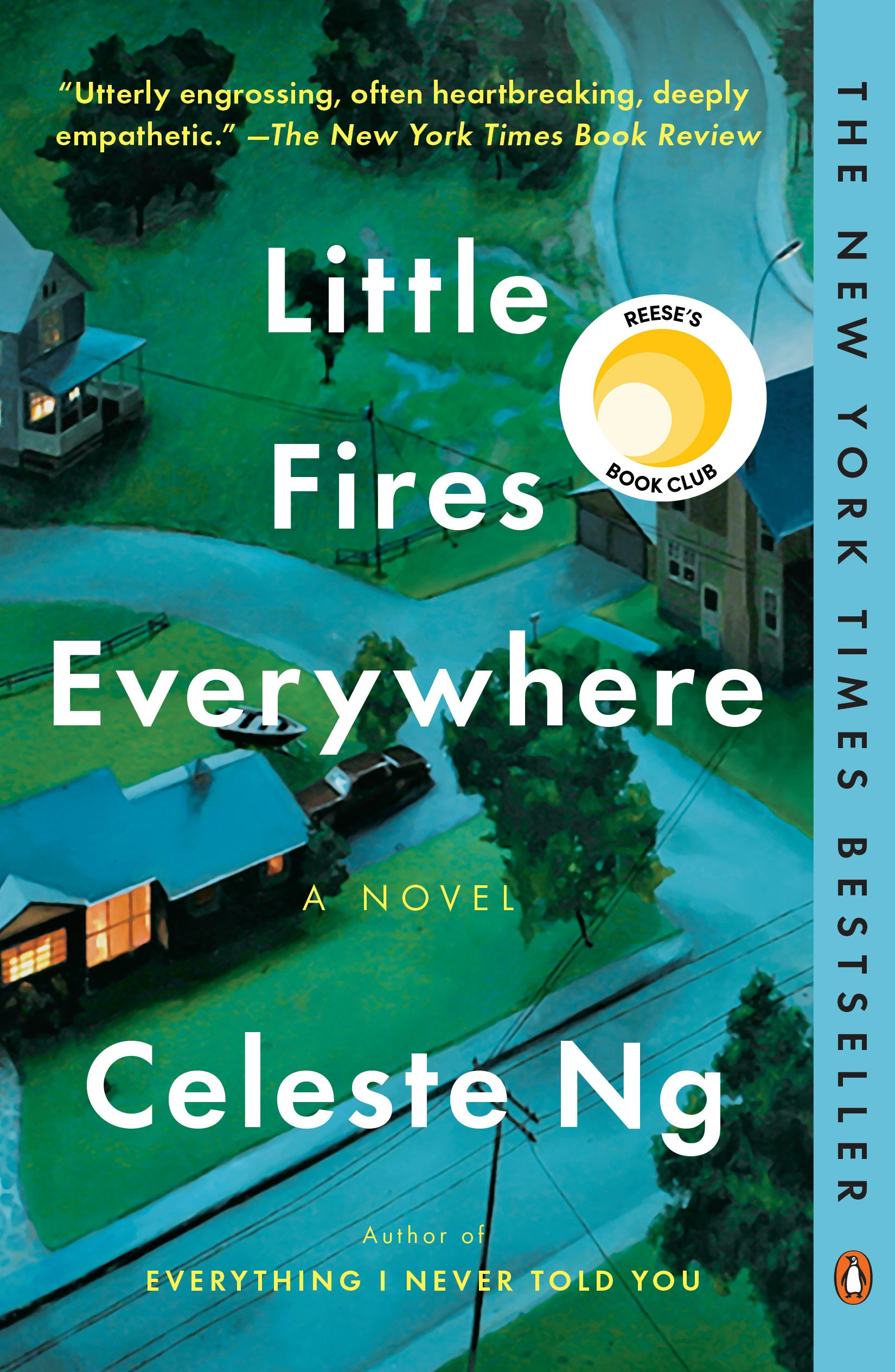 Little Fires Everywhere by Celeste Ng - Everyone in Shaker Heights was talking about it that summer: how Isabelle, the last of the Richardson children, had finally gone around the bend and burned the house down.