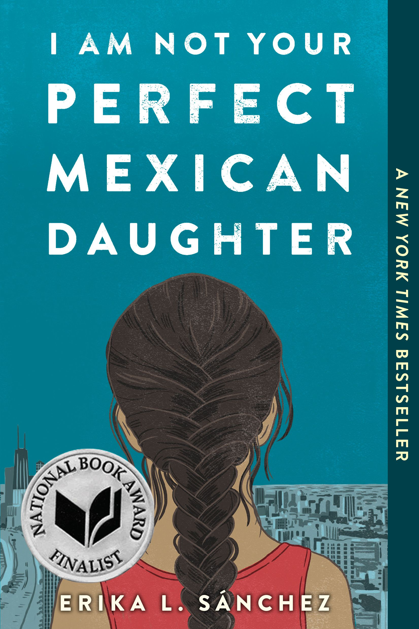 I Am Not Your Perfect Mexican Daughter by Erika L. Sanchez - The Absolutely True Diary of a Part-Time Indian meets Jane the Virgin in this poignant but often laugh-out-loud funny contemporary YA about losing a sister and finding yourself amid the pressures, expectations, and stereotypes of growing up in a Mexican-American home.