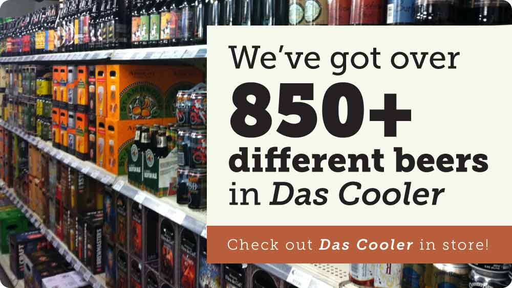 More than 850+ different beers in our cooler