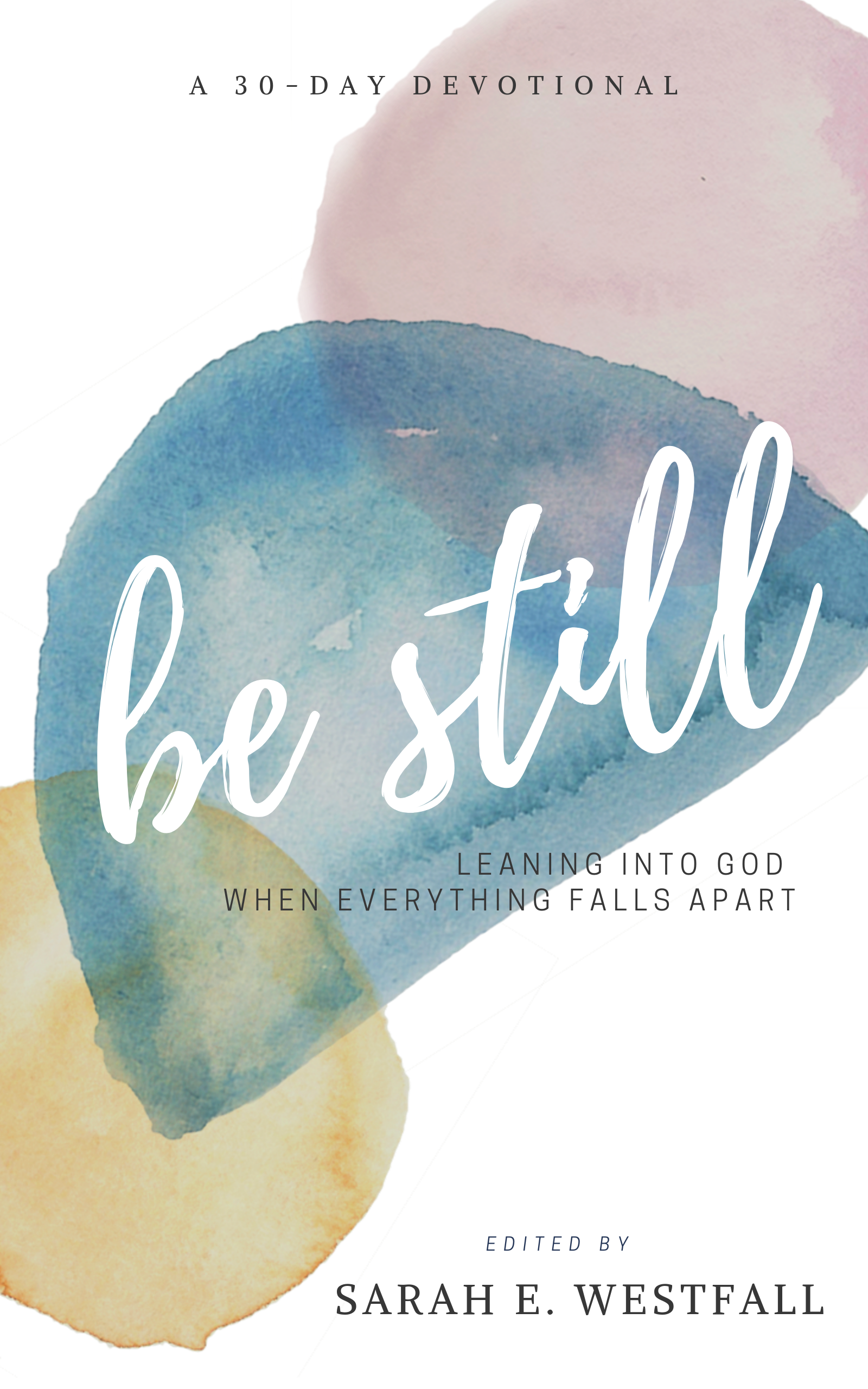 available Oct. 15 - Get FREE digital access to the new thirty-day devotional Be Still by joining my mailing list before launch day!