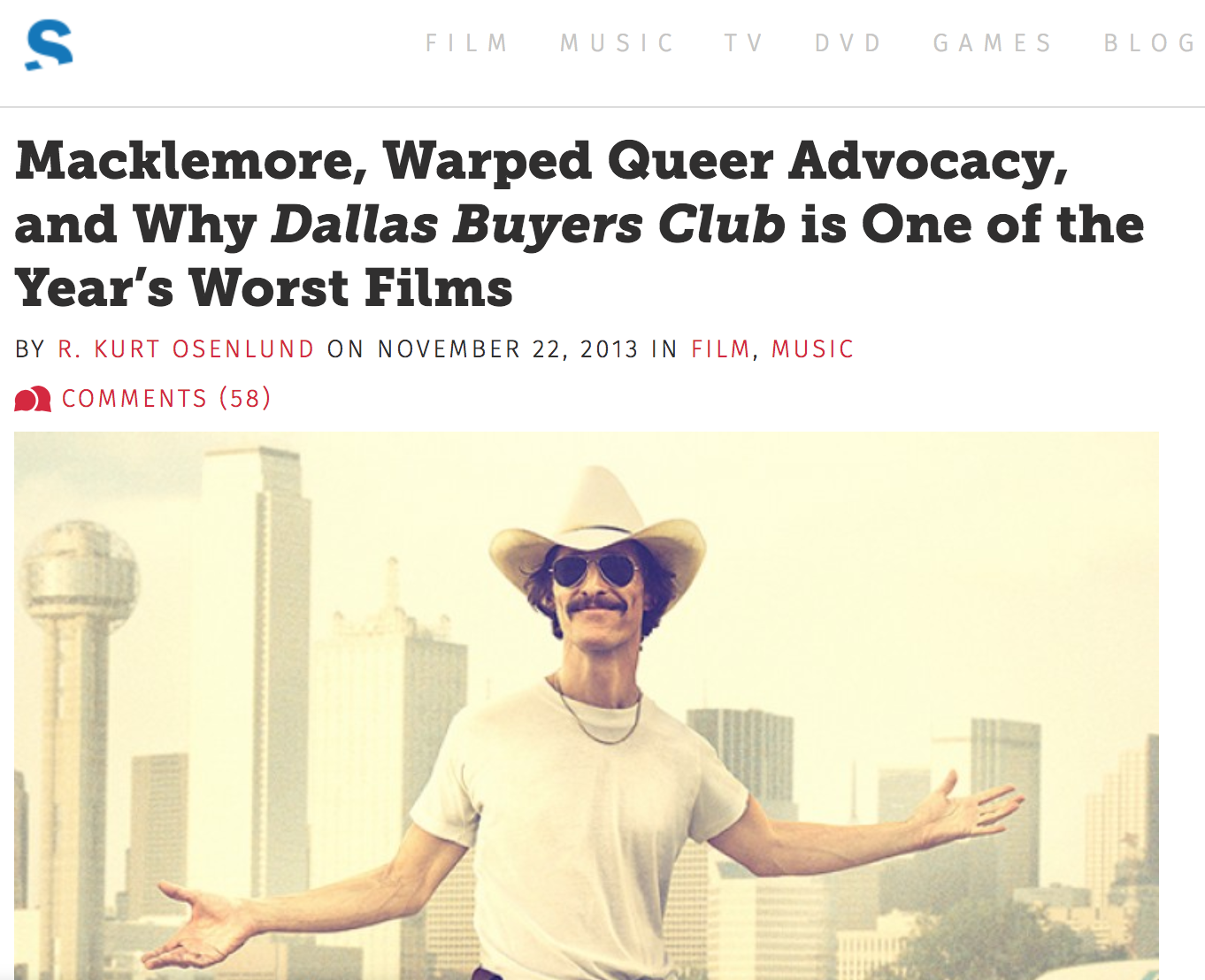 "SLANT MAGAZINE  ESSAY, MACKLEMORE AND  DALLAS BUYERS CLUB  (NOV. 2013)   In this essay, which ultimately got me my job at  Out , I argue for better representation in media, long before ""woke"" was even part of our mainstream vocabulary."