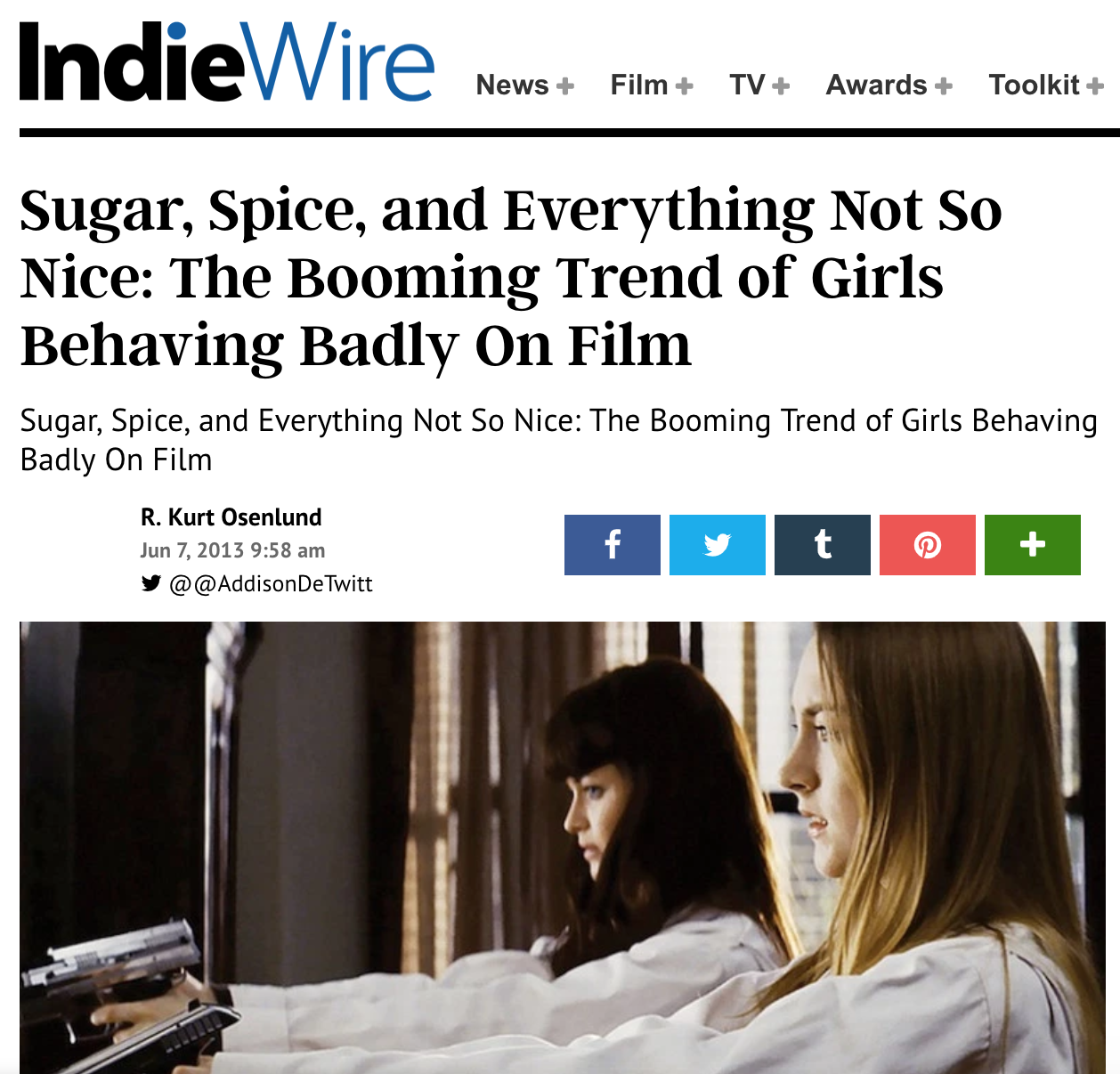 INDIEWIRE  FEATURE, GIRLS ON FILM: FEMINISM OR FETISHISM? (JUNE 2013)   Boldly empowered young women on screen saw a spike when I wrote this reported cultural piece. But who was benefitting from the trend?
