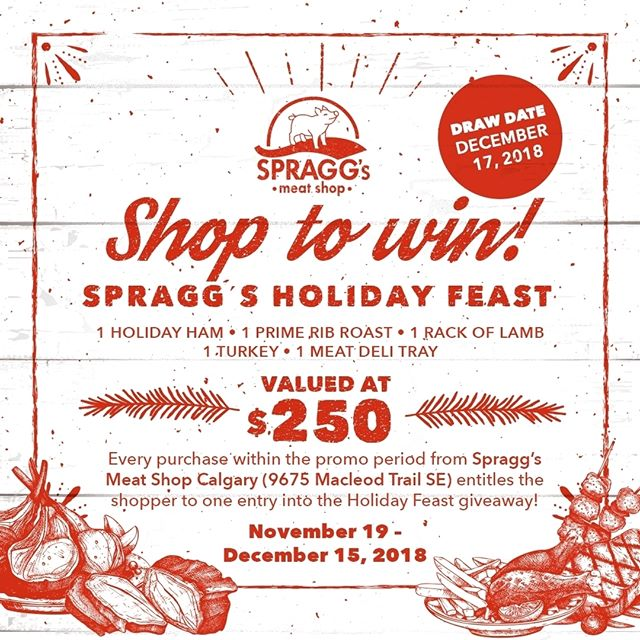 The holidays are a time for feasting, and this year we want to ensure our customers enjoy a Christmas dinner to remember! For your chance to WIN, make a purchase at our Calgary Meat Shop (9675 Macleod Trail SE) between Nov 19 - Dec 1. No minimum purchase amount required!