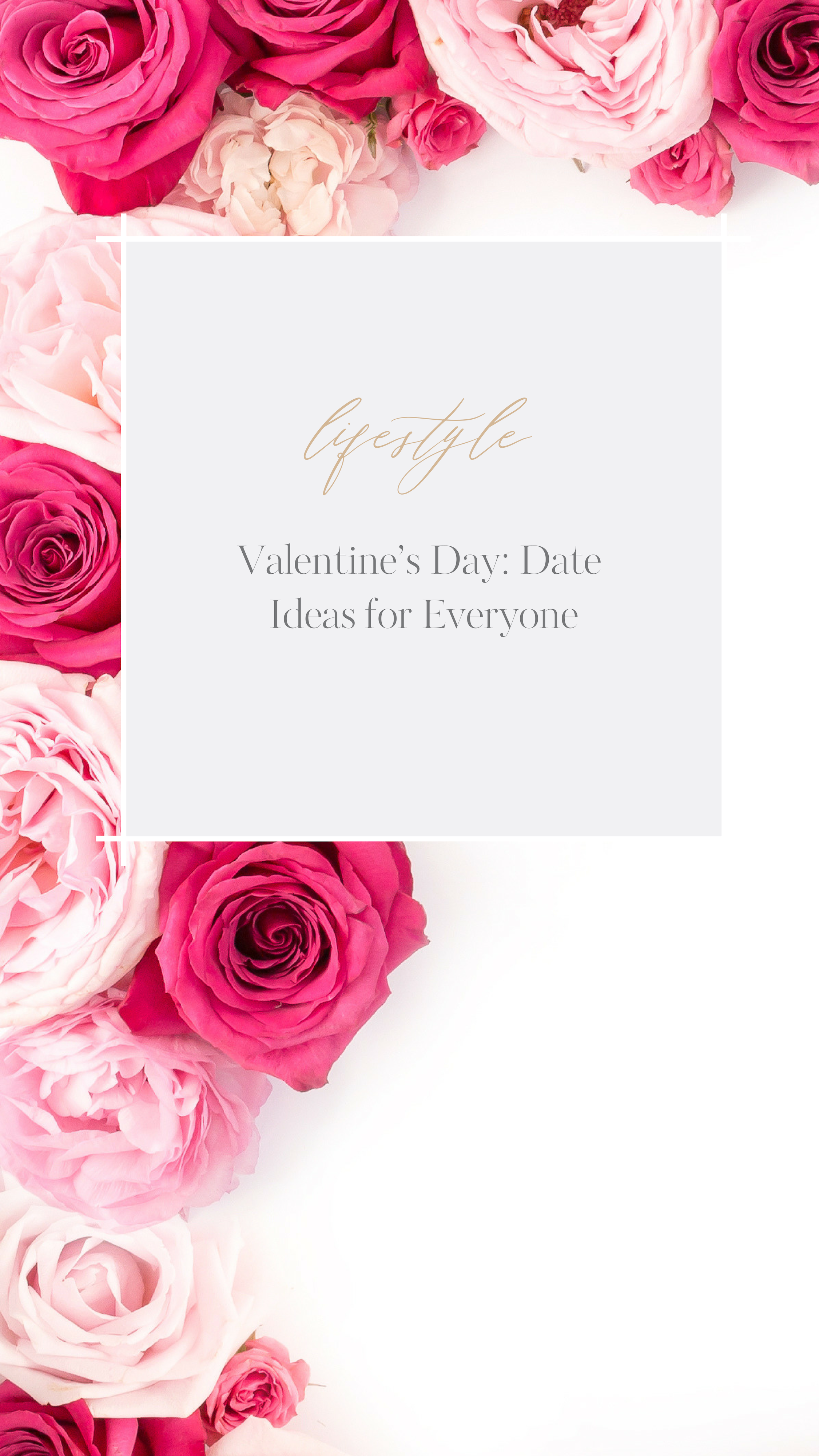 Valentine's Day_ Date Ideas for Everyone.png