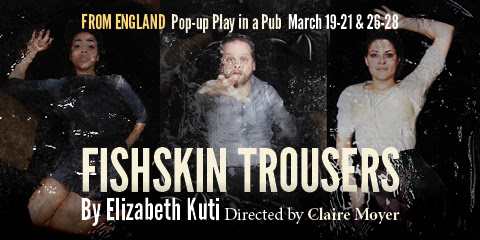 Fishskin Trousers - Mab GreenInis Nua Theatre Company March 2019