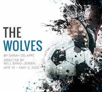 The Wolves - #7Philadelphia Theatre CompanyApril-May 2020