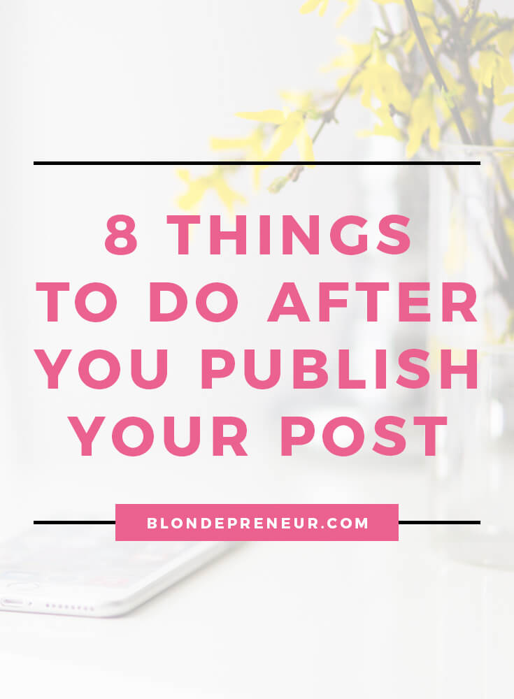 Find out 8 things you should be doing after you publish your blog post to help increase traffic so people can actually read your post. Just follow these 8 simple steps every time you create a new post on your website! #blogging #blogcontent #promote