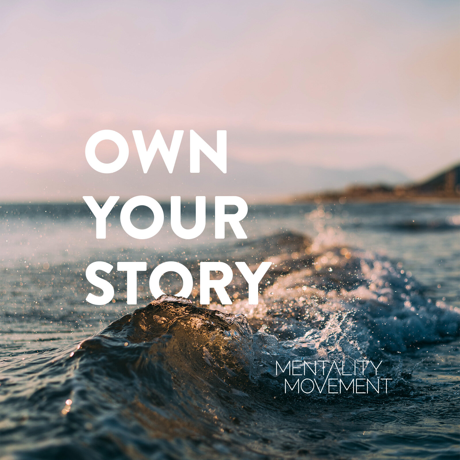 Social Media Marketing Mentality Movement Wave Own Your Story.jpg