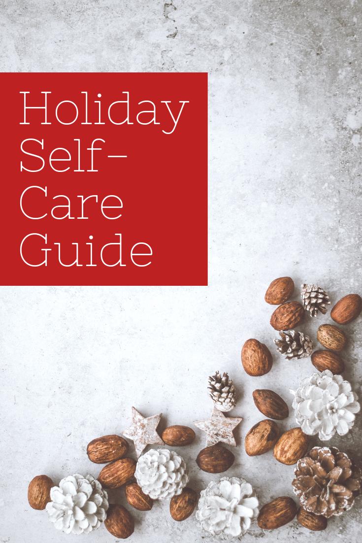 Holiday Self-Care Guide   Self-Care   Wellness Tips   Wellness Wednesday   Self Care during the holidays   holiday self care tips   s'more happiness