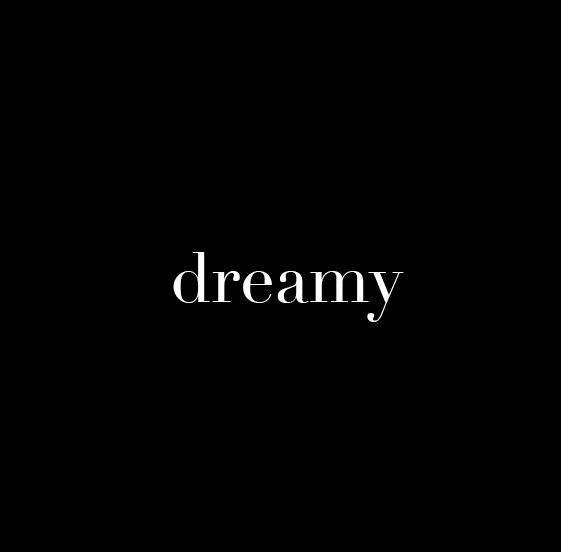 dreamy.jpeg