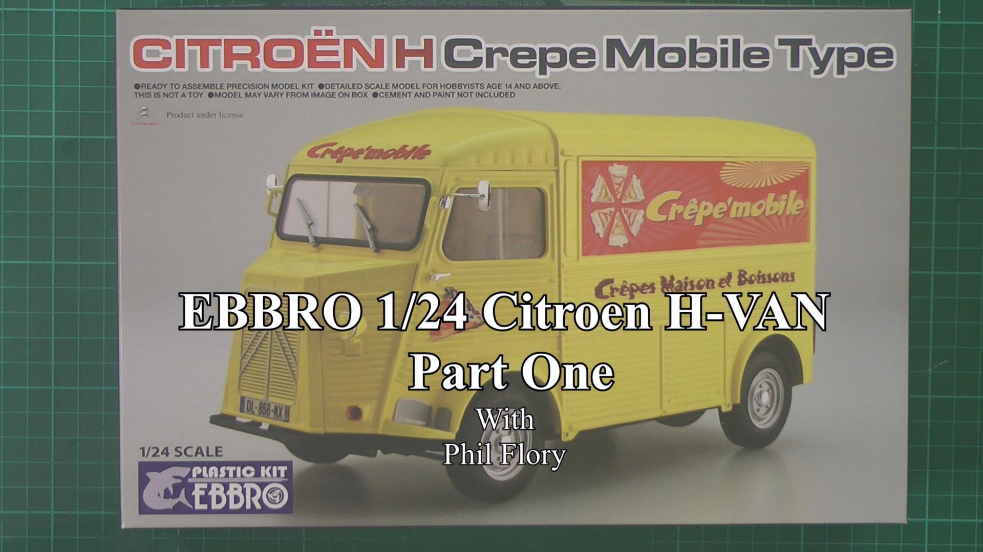 EBBRO Citroen H-VAN Part 1.jpg