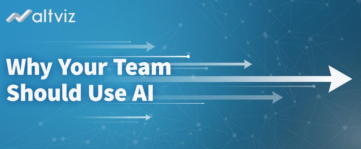 Why Your Team Should Use AI - AltViz