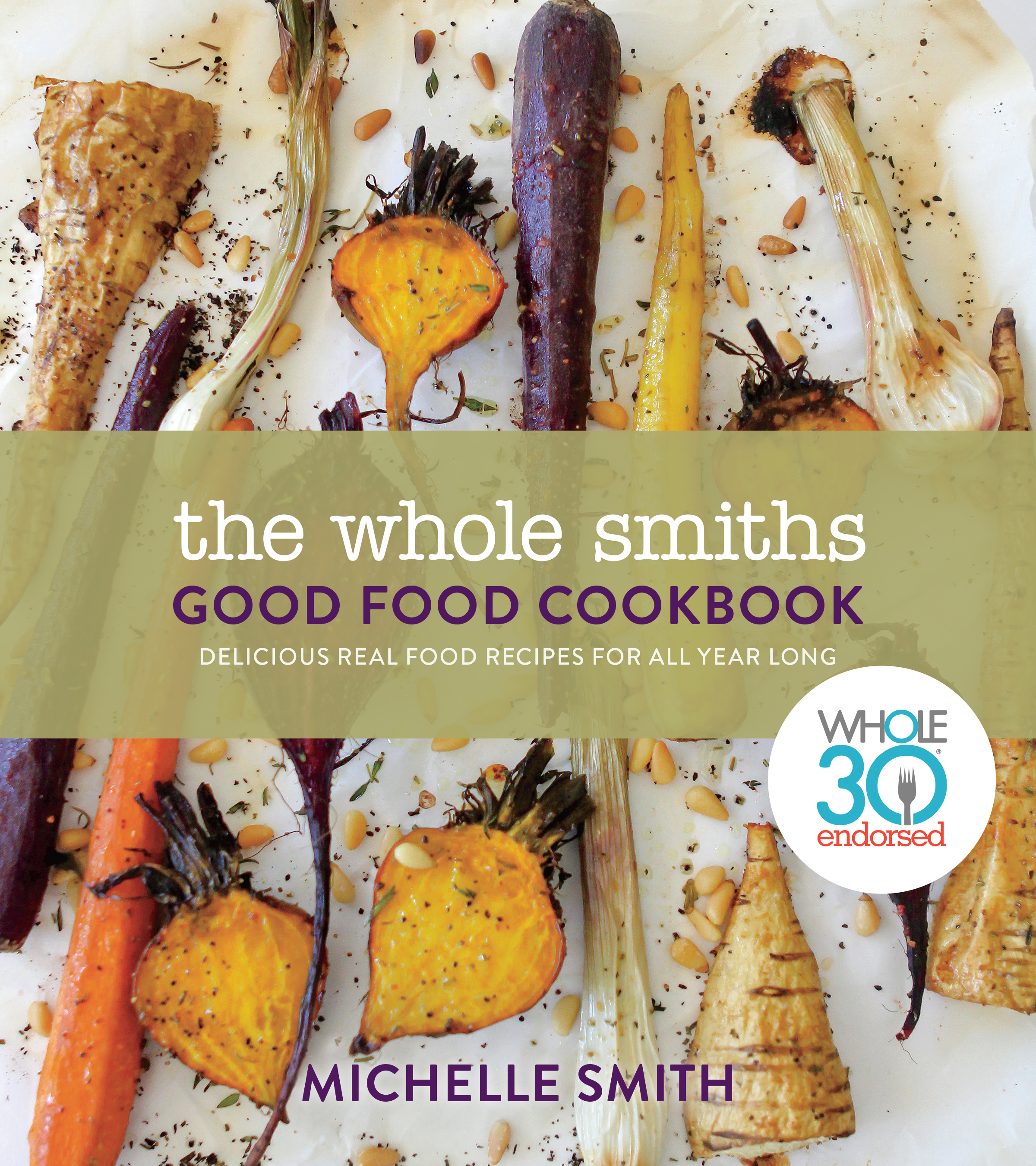 The Whole Smiths! Good Food Cookbook
