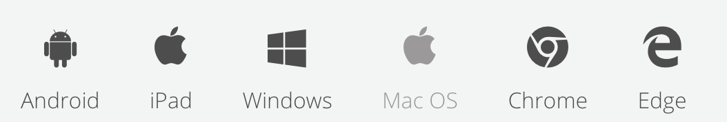 Screenshot sowing Andriod, iPad, Windows, MacOS, Chrome and Edge icons.