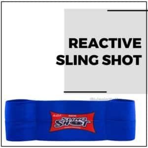 Reactive Sling Shot