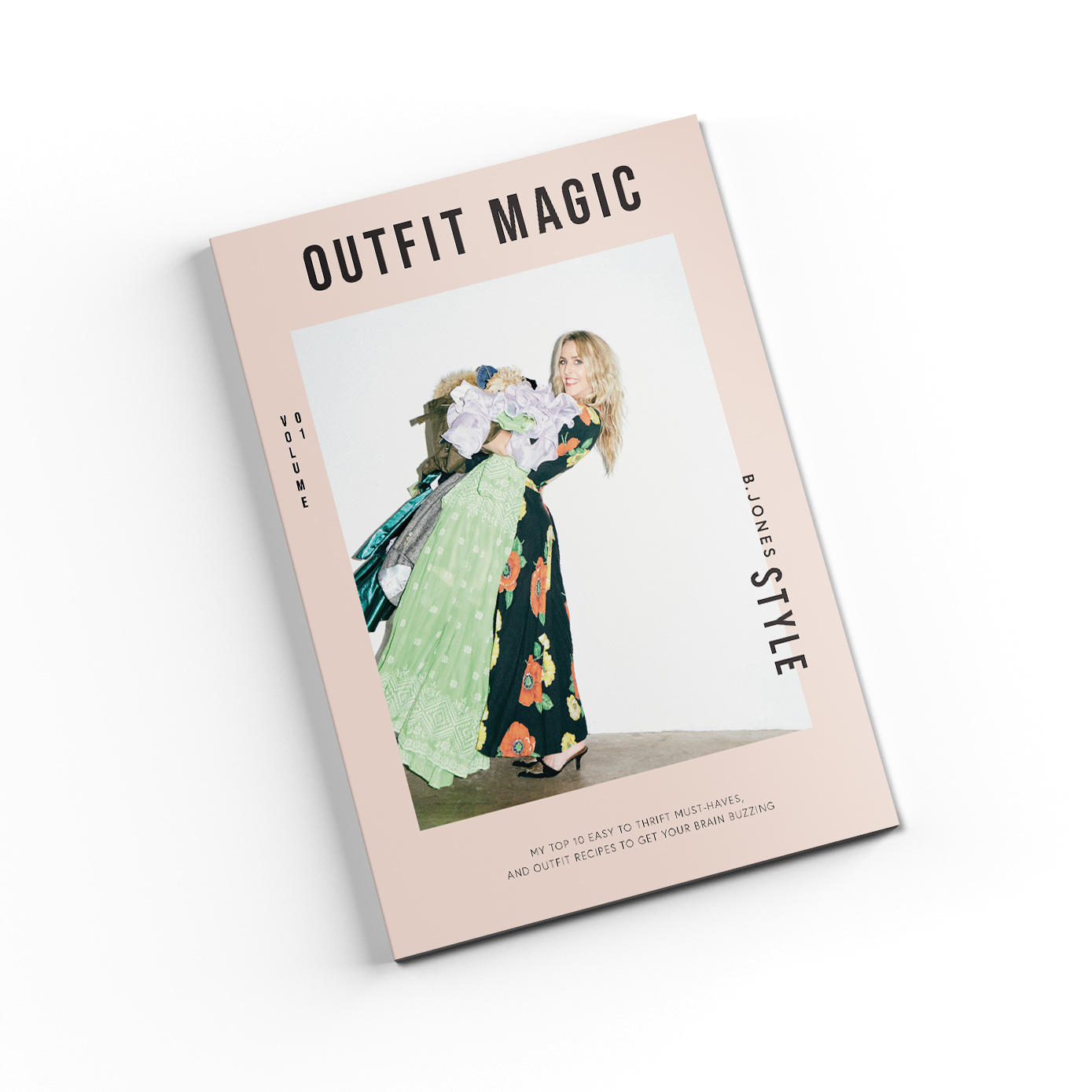 Outfit magic volume one - The first volume in a series of e-books, to help you style like b. jones style!