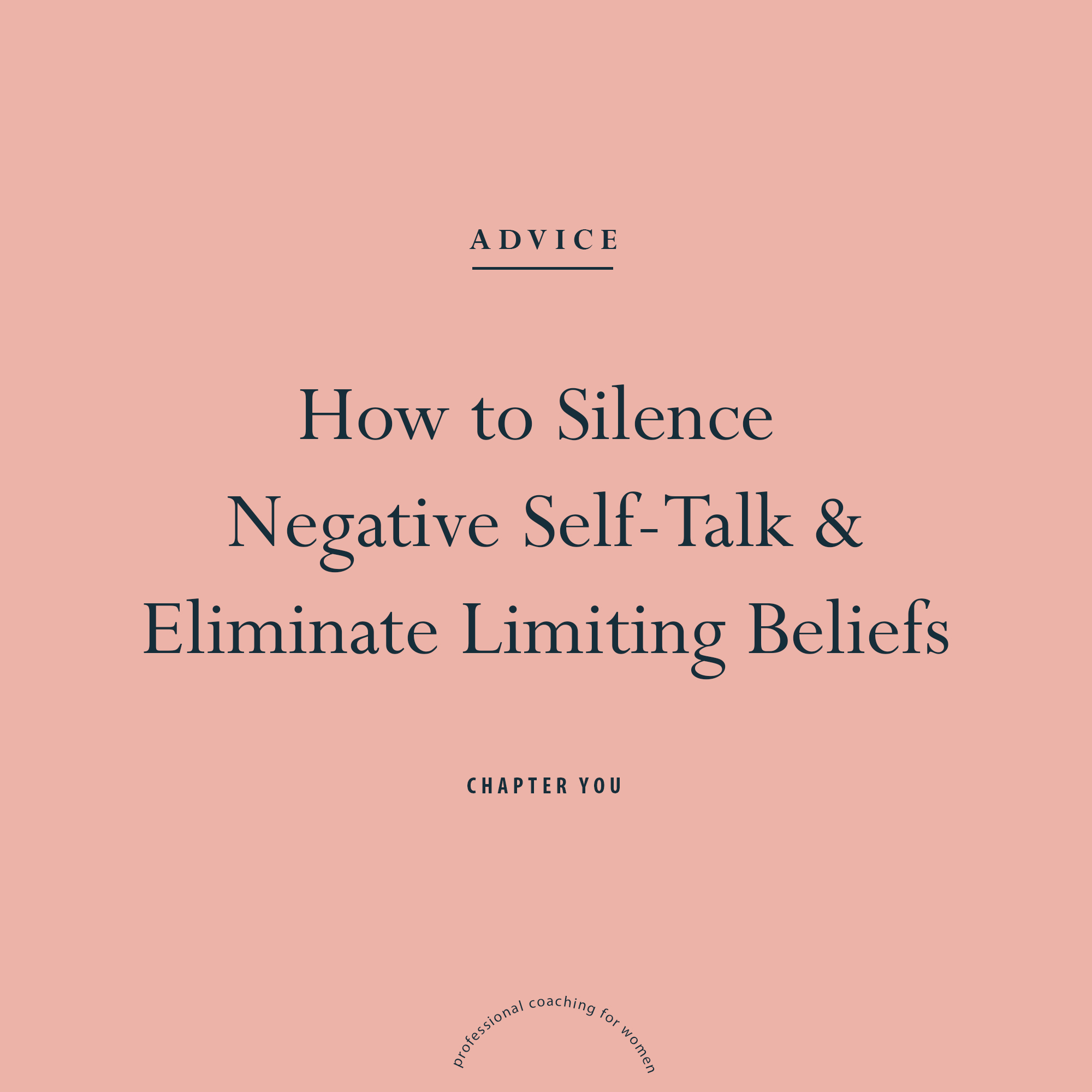 How to Silence your Negative Self-Talk and Eliminate Limiting Beliefs.jpg