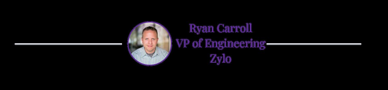 ryan-carroll-zylo-vp-engineering-technical-hiring