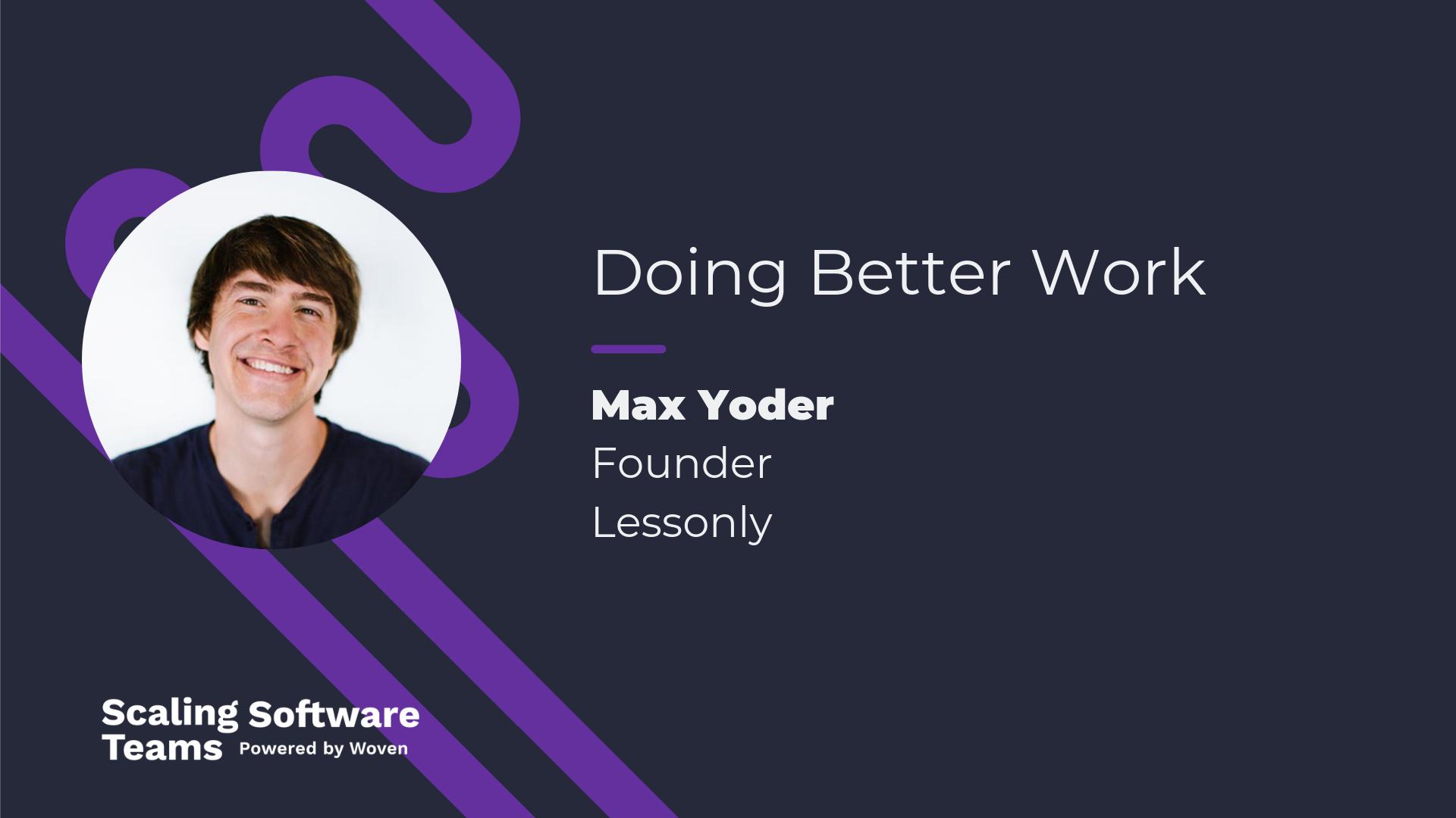 max-yoder-scaling-software-teams