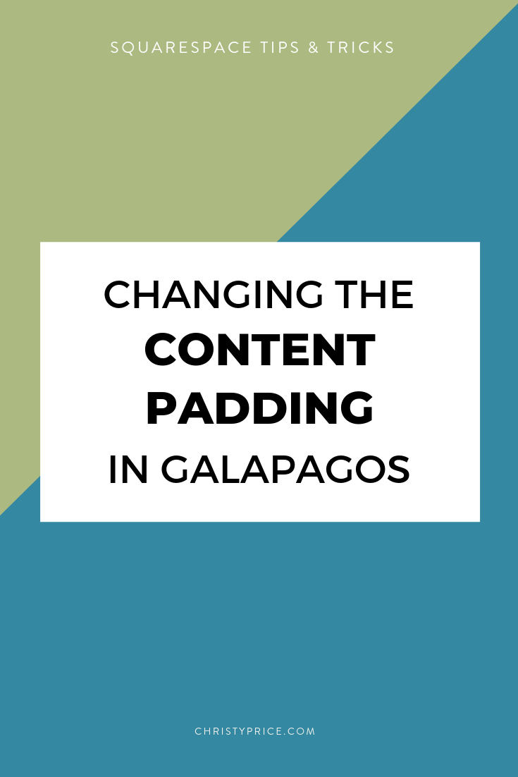 Changing the content padding in the Squarespace Galapagos theme.