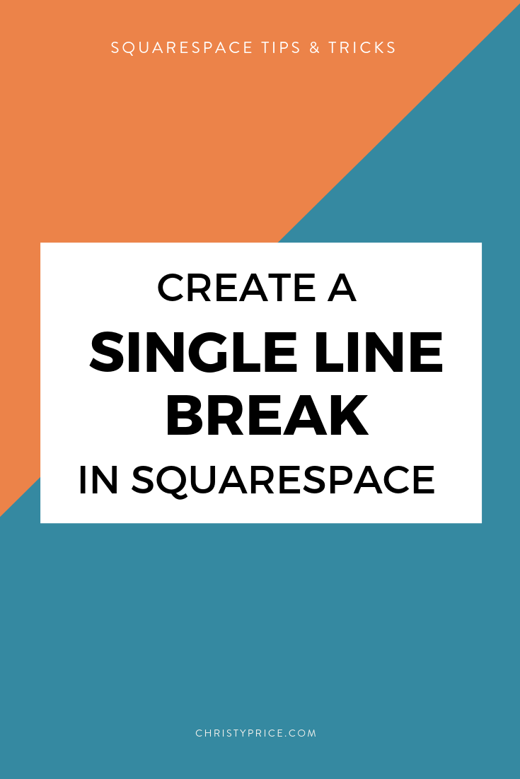 How to Create a Single Line Break in Squarespace