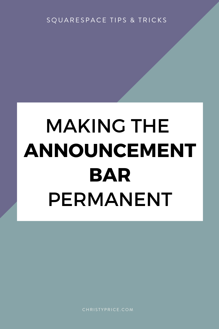 Making the Announcement Bar Permanent in Squarespace