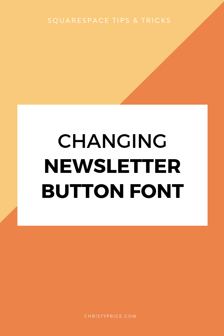 Changing the Newsletter block button font in Squarespace