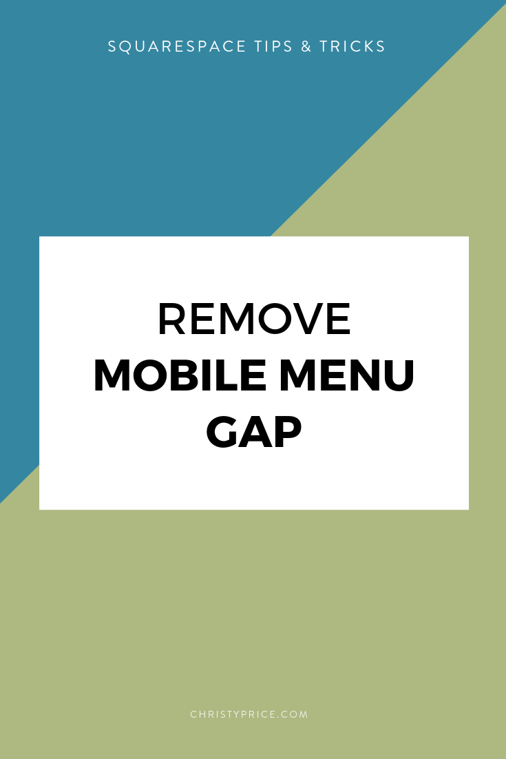 How to Remove the Gap in Mobile Menu Navigation in Squarespace