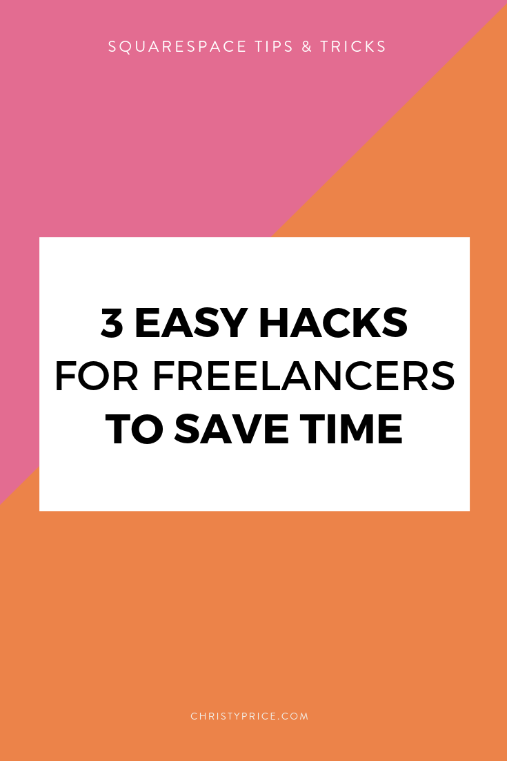 3 Easy Hacks for Freelancers to Save Time (and Money!)
