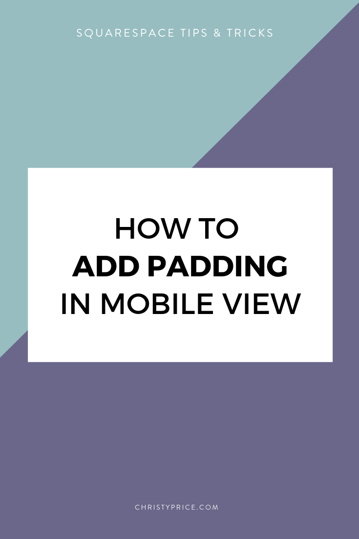 How to Add Padding to Mobile View in Squarespace
