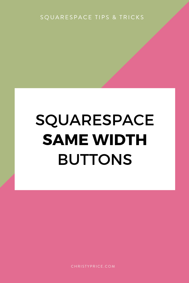 Make Squarespace Buttons the Same Width