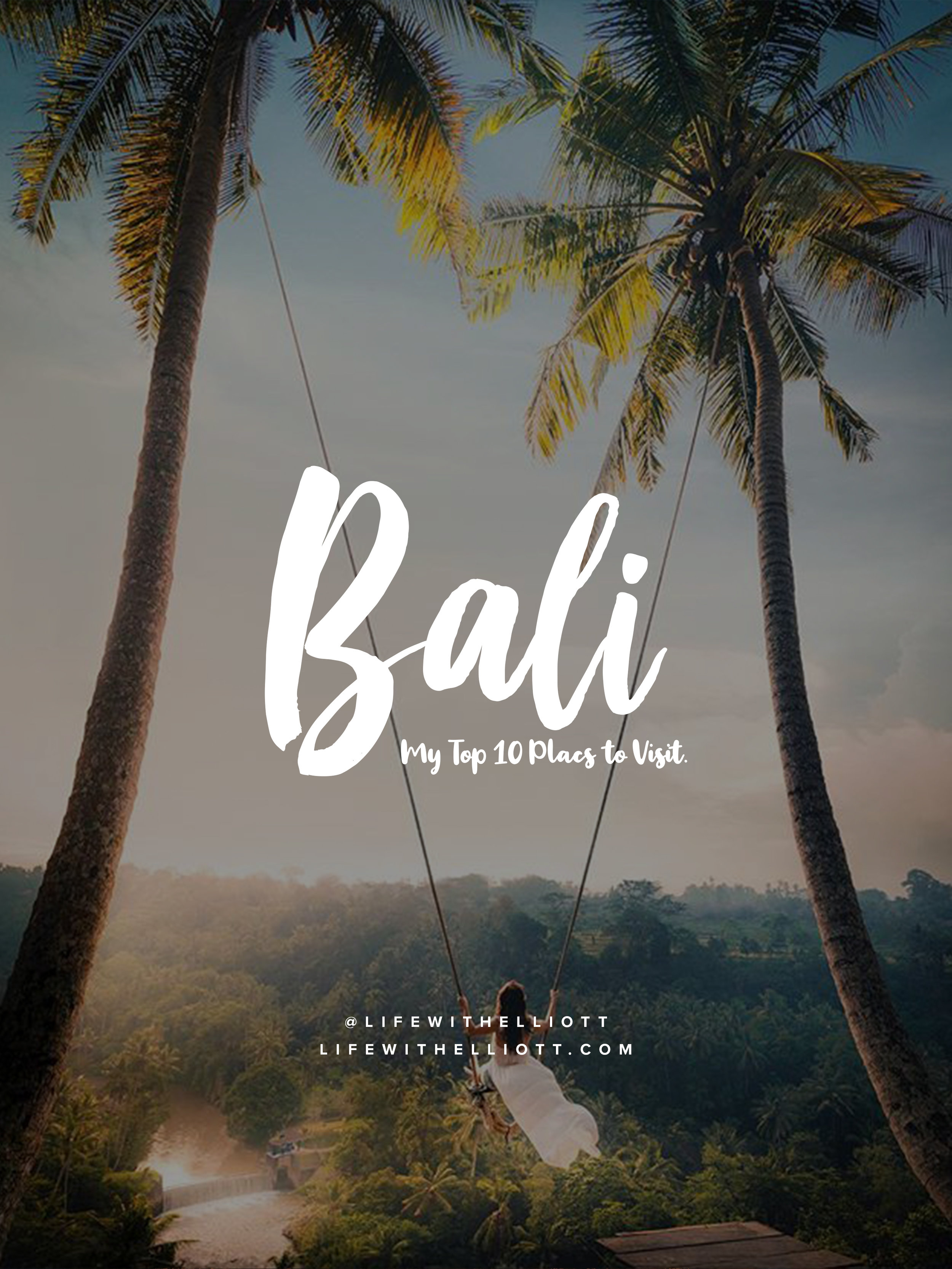 10 Amazing Places to Visit in Bali by LifewithElliott