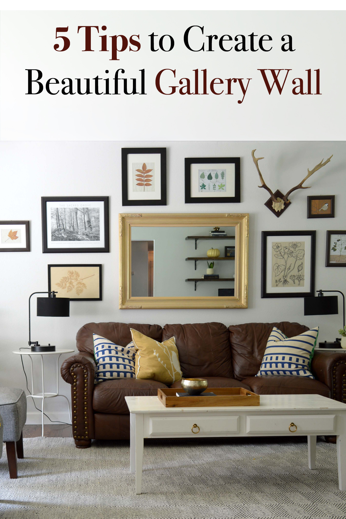 5 Tips to Create a Beautiful Gallery Wall.jpg
