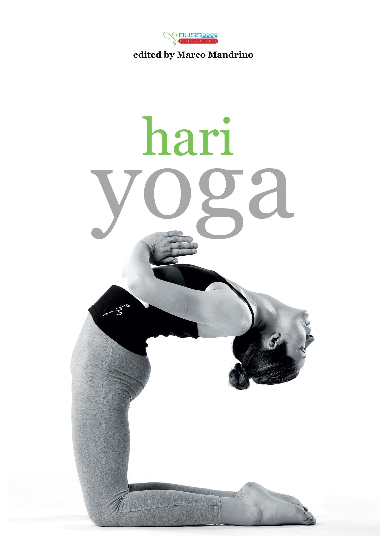 Hari Yoga - Questo libro offre una panoramica a 360° dell'universo che ruota attorno alla parola Yoga.Il libro è scritto a più mani e sono riconoscibili i contributi di tutto il corpo insegnanti della scuola Hari-Om. In linea con la filosofia d'insegnamento della scuola, ogni intervento mantiene inalterato lo stile di scrittura personale di ciascuno per meglio riflettere la matrice originaria.Acquistalo direttamente presso il nostro shop oppure:Acquistalo su Amazon.