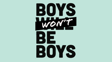 Boys won't be boys