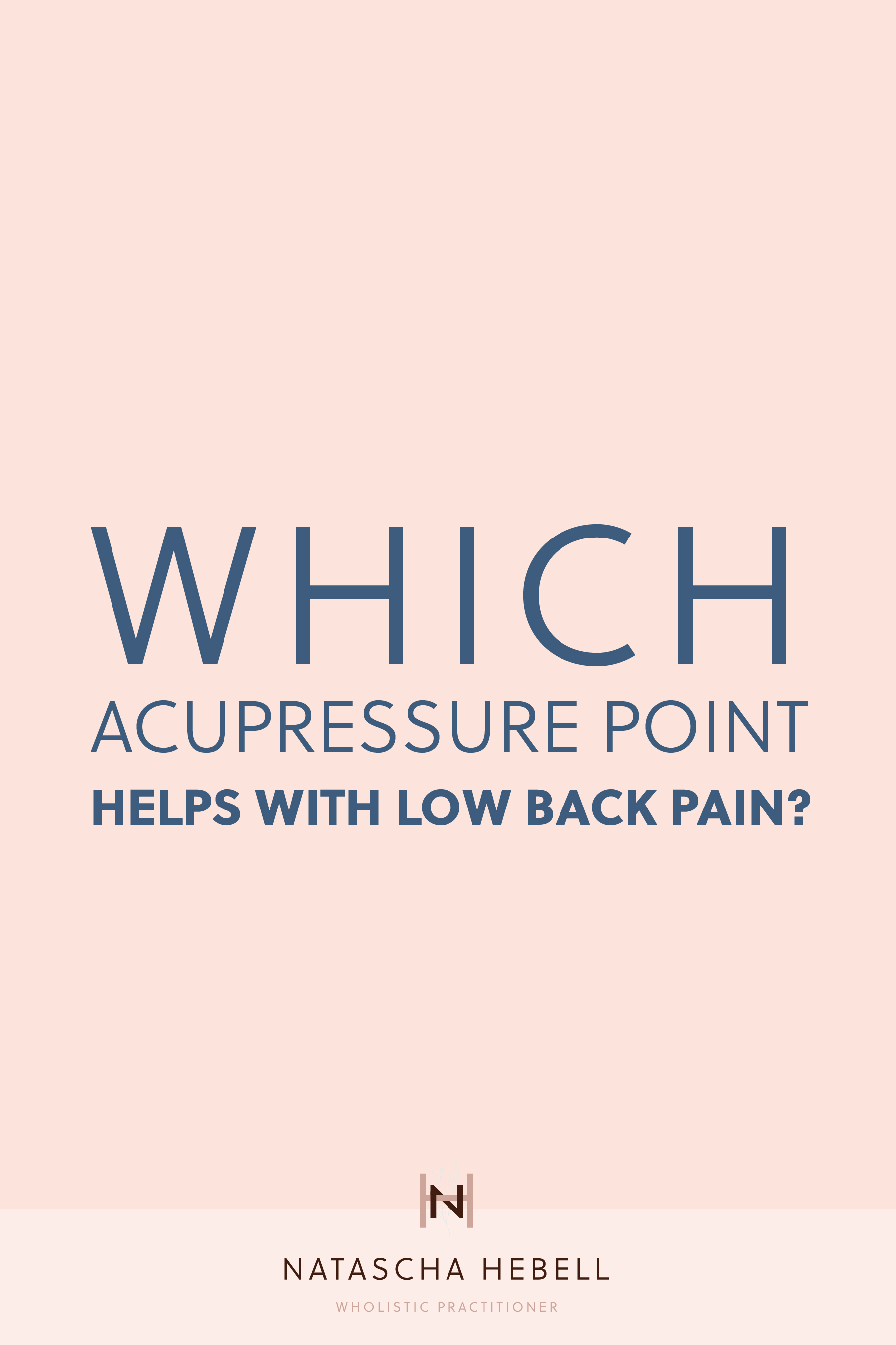 Which acupressure point helps with low back pain?  | Natascha Hebell, Wholistic Practitioner