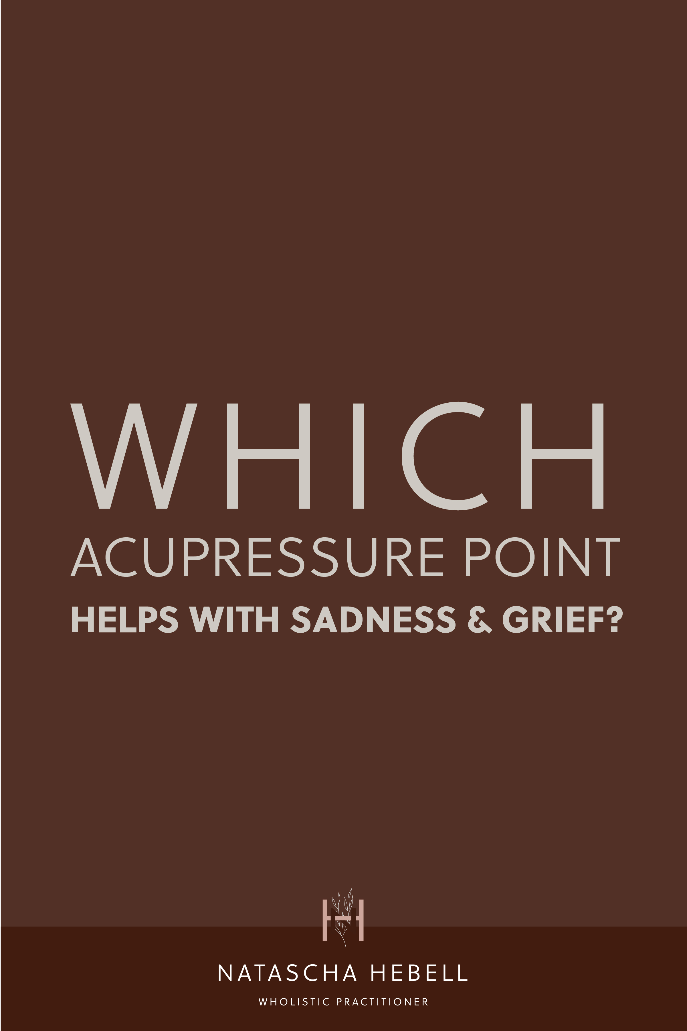 Which acupressire point helps with sadness and grief? | Natascha Hebell, Wholistic Practitioner